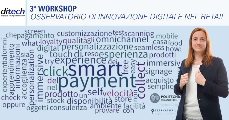 """3° Workshop del tavolo dell'Osservatorio """"Innovazione Digitale nel Retail"""" del Politecnico di Milano"""